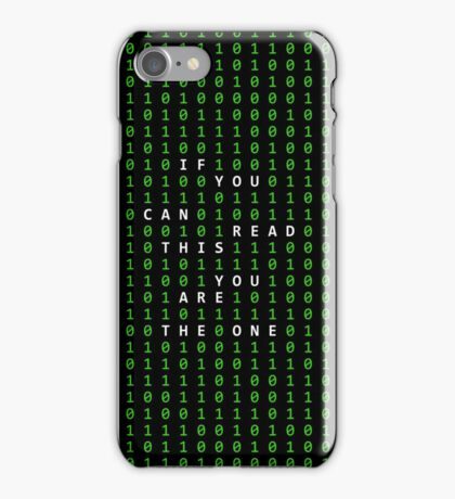 If you can read this you are the one iPhone Case/Skin