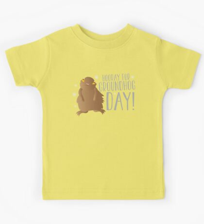 HOORAY FOR GROUNDHOG DAY! with cute little groundhog and snowflakes Kids Tee