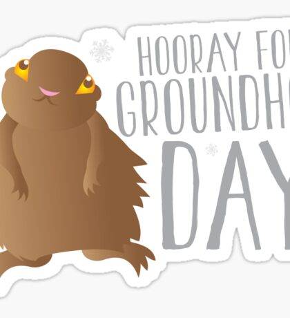 HOORAY FOR GROUNDHOG DAY! with cute little groundhog and snowflakes Sticker