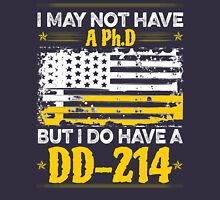 I MAY NOT HAVE A PhD BUT I DO HAVE A DD214 Pullover
