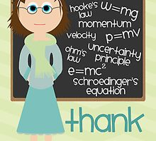 Thank You - Physics Teacher by Emma Holmes