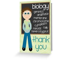 Thank You - Biology Teacher Greeting Card