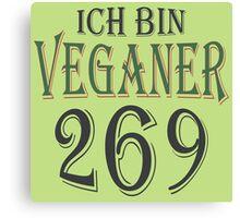 Ich bin Veganer - 269 Canvas Print