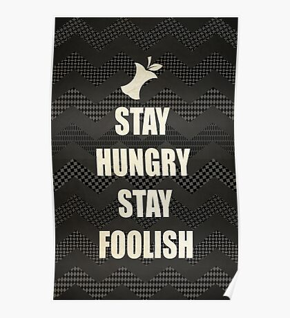 Stay Hungry, Stay Foolish - quote from Steve Jobs Poster