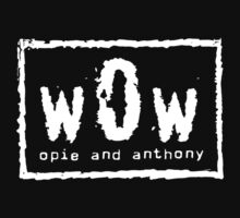 Opie & Anthony (nWo Parody) (for dark shirts) by Bob Buel