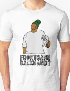 Fronthand, backhand? Unisex T-Shirt