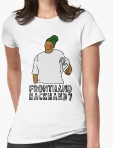 Fronthand, backhand? Womens Fitted T-Shirt