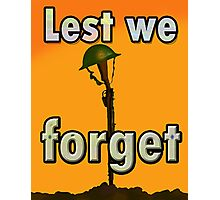 LEST WE FORGET PR> Photographic Print