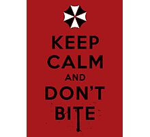 Keep calm and don´t bite Photographic Print