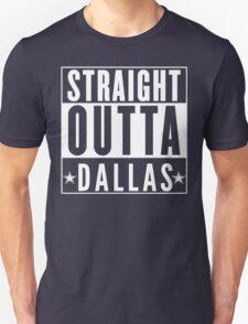 Straight Outta Dallas Unisex T-Shirt