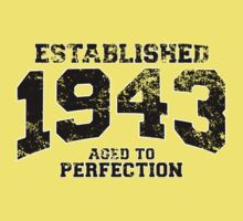 Established 1943 - Aged to Perfection by shirtchef