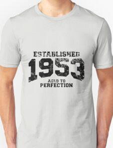 Established 1953 - Aged to Perfection Unisex T-Shirt