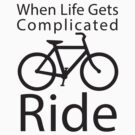 When.Life.Gets .Complicated - Ride by PaulHamon