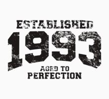 Established 1993 - Aged to Perfection by shirtchef