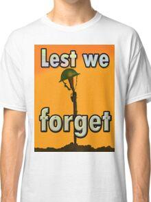 LEST WE FORGET T. Classic T-Shirt