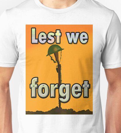 LEST WE FORGET T. Unisex T-Shirt