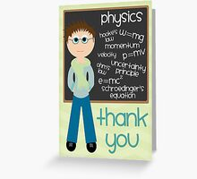 Thank You - Physics Teacher Greeting Card