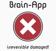 Brain-App irreversible damaged! by MrFaulbaum