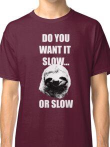 Slow? Classic T-Shirt