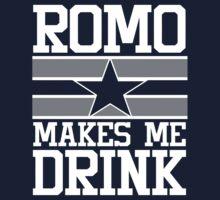 Romo Makes Me Drink by kingoftshirts