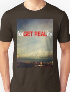 forGET REALity T-Shirt