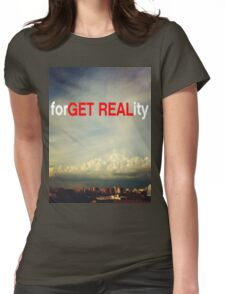 forGET REALity Womens Fitted T-Shirt