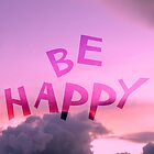 Be Happy by louisemachado