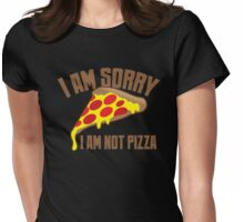 I am sorry I am NOT PIZZA Womens Fitted T-Shirt