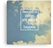 Beautiful Things Canvas Print