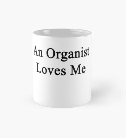An Organist Loves Me  Mug