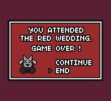 Red Wedding Game Over SPOILERS GO BACK by rydiachacha