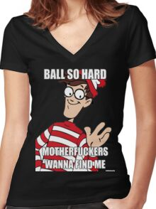 Ball so hard Women's Fitted V-Neck T-Shirt
