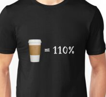 coffee = 110% Unisex T-Shirt