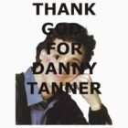 Thank God for Danny Tanner by RogerRodger