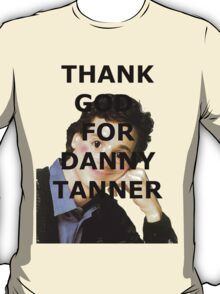 Thank God for Danny Tanner T-Shirt