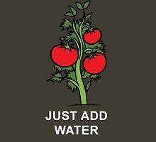 Just Add Water Unisex T-Shirt