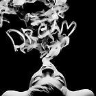 DREAM by Irina Chuckowree