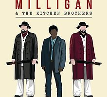 Mike Milligan & The Kitchen Brothers! FARGO by baridesign