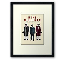 Mike Milligan & The Kitchen Brothers! FARGO Framed Print