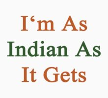 I'm As Indian As It Gets by supernova23