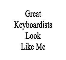 Great Keyboardists Look Like Me Photographic Print