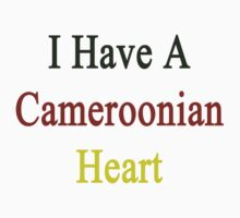I Have A Cameroonian Heart  by supernova23
