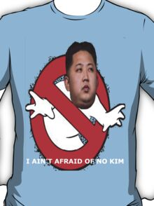 I AIN'T AFRAID OF NO KIM T-Shirt