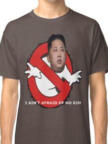I AIN'T AFRAID OF NO KIM Classic T-Shirt