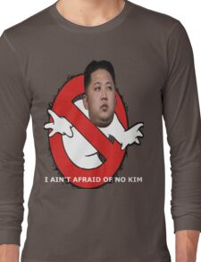 I AIN'T AFRAID OF NO KIM Long Sleeve T-Shirt