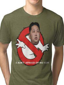 I AIN'T AFRAID OF NO KIM Tri-blend T-Shirt