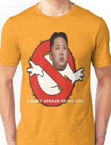 I AIN'T AFRAID OF NO KIM Unisex T-Shirt