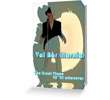 Val Bar (Narnia) flyer Greeting Card