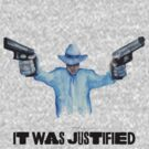 "Raylan Givens, ""It was Justified"" T-Shirts, Dark-colored words on light shirt by gothscifigirl"
