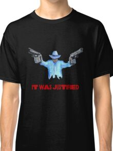 "Raylan Givens, ""It was Justified"" Red words (like the official screen title) T-Shirts Classic T-Shirt"